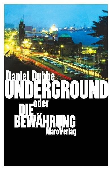 Underground oder die Bewährung