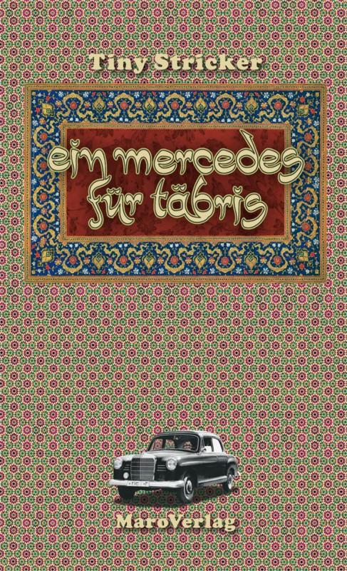 Ein Mercedes für Täbris