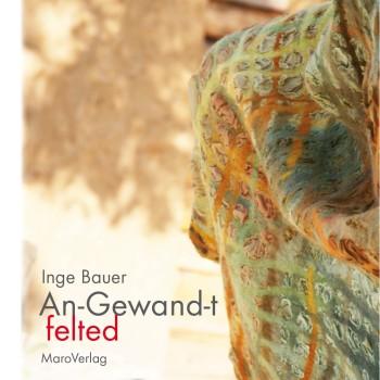 An-Gewand-t – felted