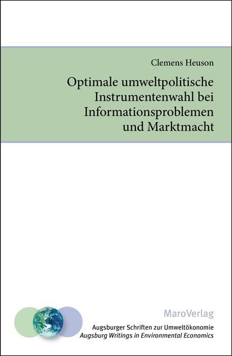 Optimale umweltpolitische Instrumentenwahl bei Informationsproblemen und Marktmacht