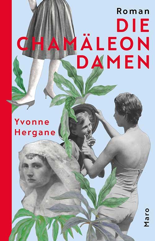 Cover Die Chamäleondamen Roman von Yvonne Hergane MaroVerlag