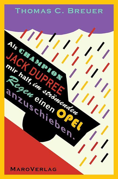 Cover Als Champion Jack Dupree mir half, im strömenden Regen einen Opel anzuschieben Stories von Thomas C. Breuer MaroVerlag